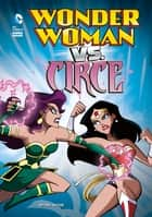 Wonder Woman vs. Circe ebook by Sutton, Laurie S, Vecchio,...