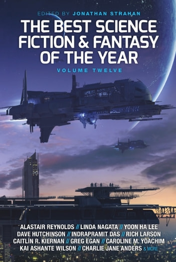 The Best Science Fiction and Fantasy of the Year, Volume Twelve ebook by Charlie Jane Anders,Scott Lynch