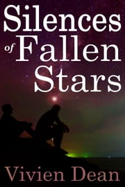 Silences Of Fallen Stars ebook by Vivien Dean