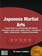 Japanese Martial Arts ebook by Cesar L. Callahan