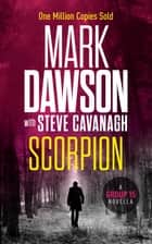 Scorpion ebook by Mark Dawson, Steve Cavanagh