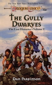 The Gully Dwarves - The Lost Histories, Book 5 ebook by Dan Parkinson