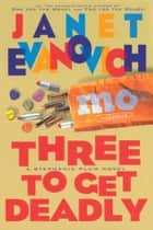 Three To Get Deadly ebook by Janet Evanovich