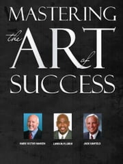 Mastering the Art of Success ebook by Lawson Pilgrim