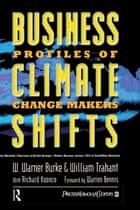 Business Climate Shifts ebook by Warner Burke,William Trahant,Richard Koonce