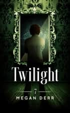 Twilight ebook by Megan Derr