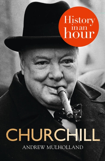Churchill: History in an Hour ebook by Andrew Mulholland