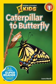 National Geographic Readers: Caterpillar to Butterfly ebook by Laura Marsh