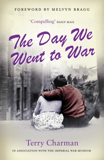 The Day We Went to War ebook by Terry Charman