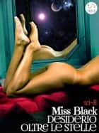 Desiderio oltre le stelle eBook by Miss Black