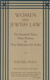 Women and Jewish Law - The Essential Texts, Their History, and Their Relevance for Today ebook by Rachel Biale