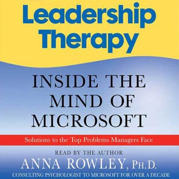 Leadership Therapy - Inside the Mind of Microsoft audiobook by Anna Rowley