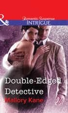 Double-Edged Detective (Mills & Boon Intrigue) 電子書 by Mallory Kane