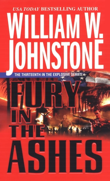 Fury in the Ashes ebook by William W. Johnstone