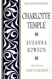 Charlotte Temple ebook by Susanna Rowson,Cathy N. Davidson