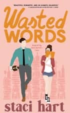Wasted Words - Inspired by Jane Austen's Emma ebook by Staci Hart