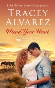 Mend Your Heart - A Small Town Romance ebook by Tracey Alvarez