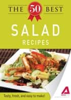 The 50 Best Salad Recipes ebook by Adams Media