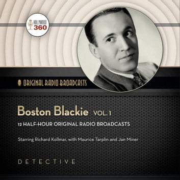 Boston Blackie, Vol. 1 audiobook by Hollywood 360,Hollywood 360,Frederick Ziv