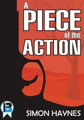 A Piece of the Action (Short Story) ebook by Simon Haynes