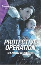 Protective Operation ebook by Danica Winters