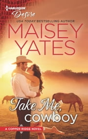 Take Me, Cowboy ebook by Maisey Yates