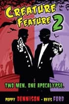 Creature Feature 2 ebook by Rhys Ford, Poppy Dennison