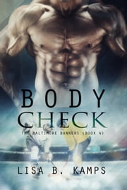 Body Check - The Baltimore Banners, #4 ebook by Lisa B. Kamps