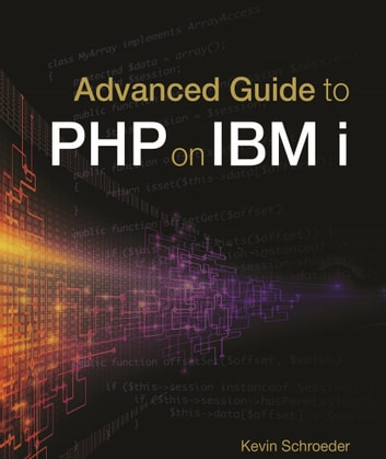 Advanced Guide to PHP on IBM i ebook by Kevin Schroeder