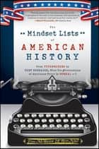 The Mindset Lists of American History - From Typewriters to Text Messages, What Ten Generations of Americans Think Is Normal ebook by Tom McBride, Ron Nief