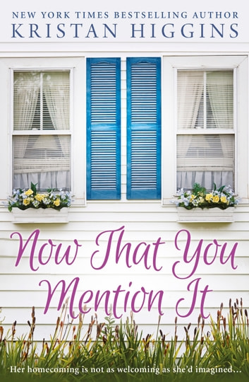 Now That You Mention It ebook by Kristan Higgins