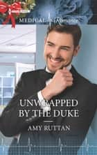 Unwrapped by the Duke ebook by Amy Ruttan