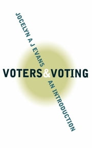Voters and Voting - An Introduction ebook by Dr Jocelyn A J Evans