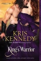 King's Warrior ebook by Kris Kennedy