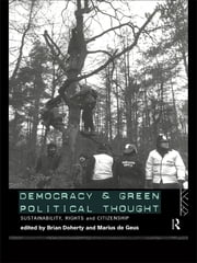 Democracy and Green Political Thought - Sustainability, Rights and Citizenship ebook by Brian Doherty, Marius de Geus
