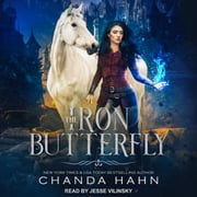 The Iron Butterfly audiobook by Chanda Hahn
