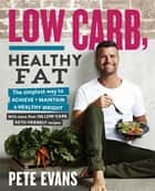 Low Carb, Healthy Fat ebook by Pete Evans