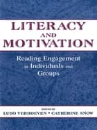 Literacy and Motivation ebook by Ludo Verhoeven,Catherine E. Snow