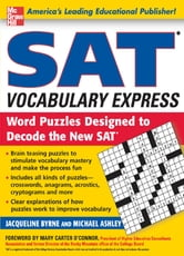 SAT Vocabulary Express - Word Puzzles Designed to Decode the New SAT ebook by Jacqueline Byrne,Michael Ashley