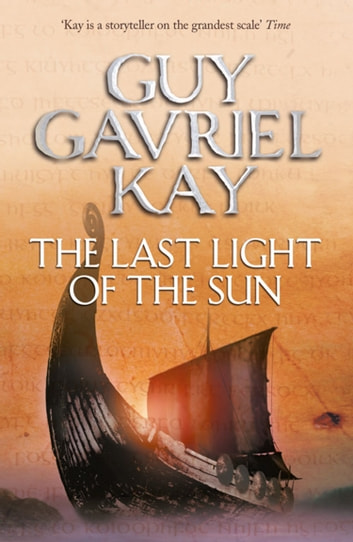 The Last Light of the Sun ebook by Guy Gavriel Kay