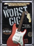 The Worst Gig ebook by Jon Niccum