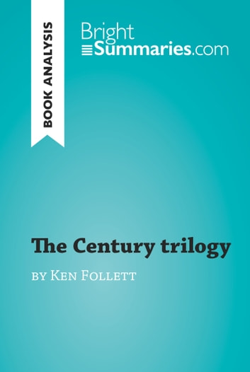 The Century Trilogy By Ken Follett Book Analysis Ebook By Bright