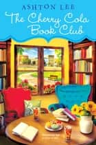 The Cherry Cola Book Club ebook by Ashton Lee