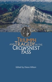 Triumph and Tragedy in the Crowsnest Pass ebook by Diana Wilson