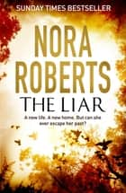The Liar ebook by Nora Roberts