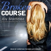 Broken Course audiobook by Aly Martinez