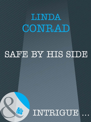 Safe by His Side (Mills & Boon Intrigue) ebook by Linda Conrad