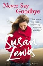 Never Say Goodbye ebook by
