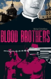 Blood Brothers ebook by Michael Schiefelbein
