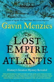 The Lost Empire of Atlantis - History's Greatest Mystery Revealed ebook by Kobo.Web.Store.Products.Fields.ContributorFieldViewModel